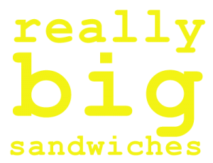 Really Big Sandwiches